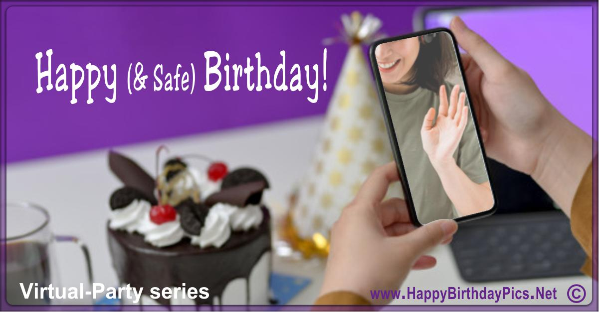 Have a Safe Happy Birthday - Just Let Us See Your Smile Card Equivalents
