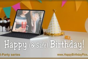 Have a Safe Happy Birthday – Fun With A Remote Party